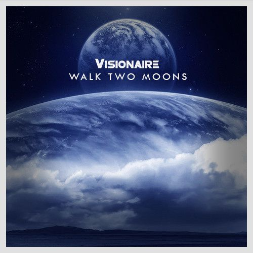 New : Visionaire - Walk Two Moons (Original Mix)