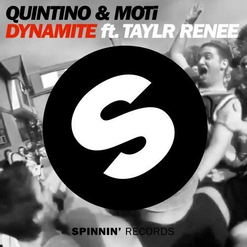 New : Quintino, MOTI, Taylr Renee - Dynamite (Original Mix)