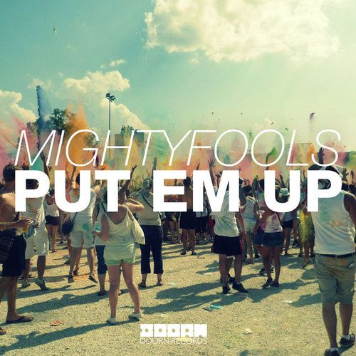 New : Mightyfools - Put Em Up (Original Mix)