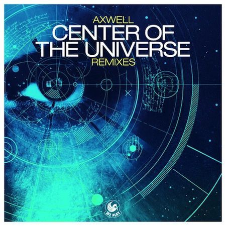 Remix : Axwell - Center Of The Universe (Dyro Remix)