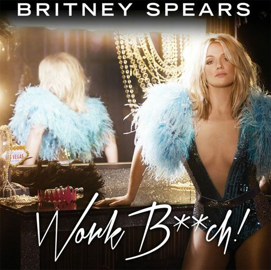 New : Britney Spears - Work Bitch