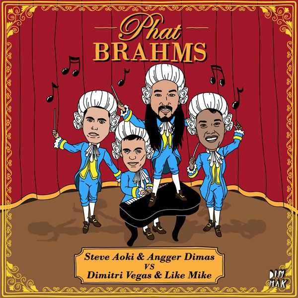 Mash Up : Steve Aoki &amp&#x3B; Angger Dimas &amp&#x3B; Dimitri Vegas And Like Mike - Phat Brahms (DJ Kent Mashup)