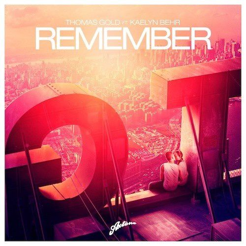 Preview : Thomas Gold ft. Kaelyn Behr - Remember