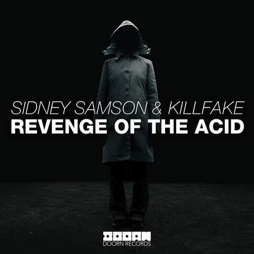 New : Sidney Samson &amp&#x3B; KillFake - Revenge Of The Acid