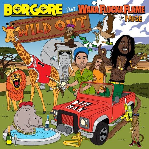 New : Borgore feat Waka Flocka Flame &amp&#x3B; Paige - Wild Out