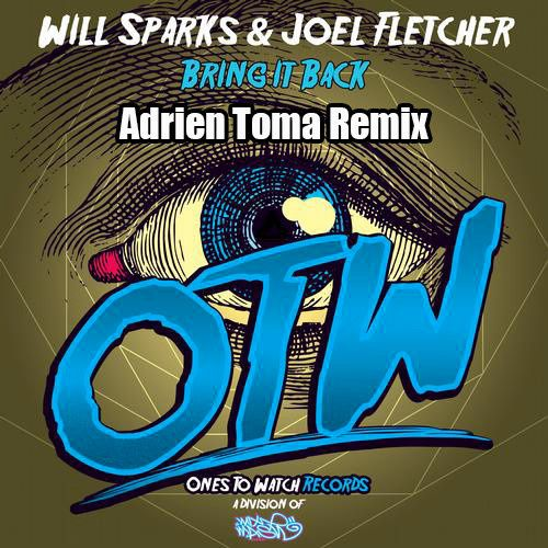Preview : Will Sparks &amp&#x3B; Joel Fletcher - Bring It Back (Adrien Toma Remix)