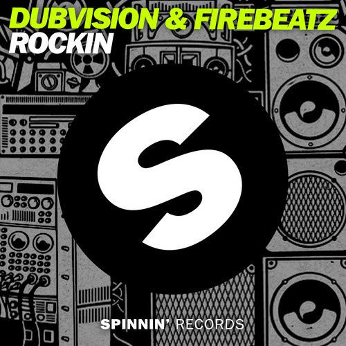 New : Dubvision &amp&#x3B; Firebeatz - Rockin (Original Mix)