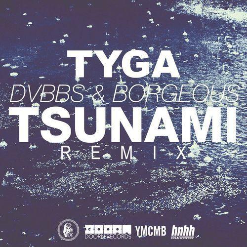 Remix : Tyga Feat. DVBBS &amp&#x3B; Borgeous - Tsunami (Remix)