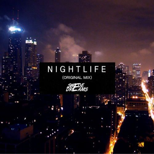 New : Swede Dreams - Nightlife (Original Mix)