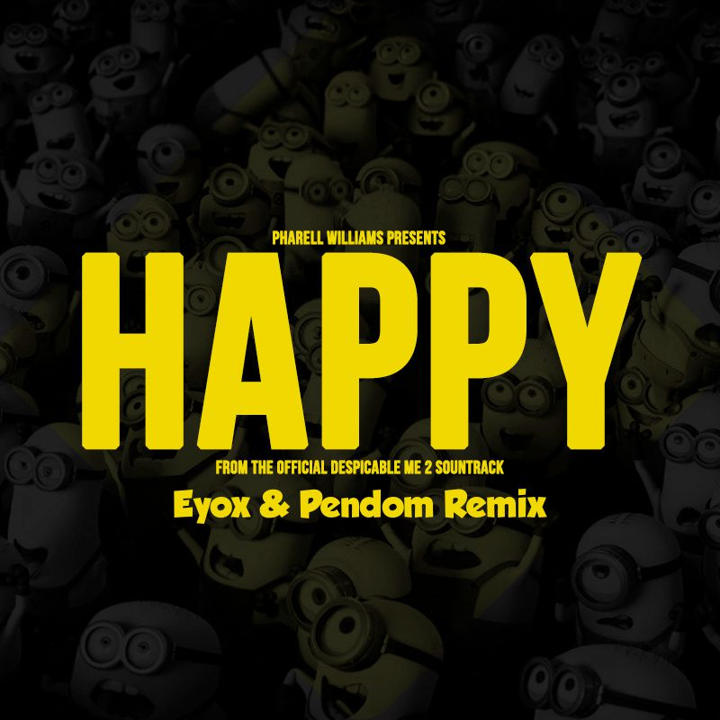 Remix : Pharell Williams - Happy (Eyox &amp&#x3B; Pendom Remix)
