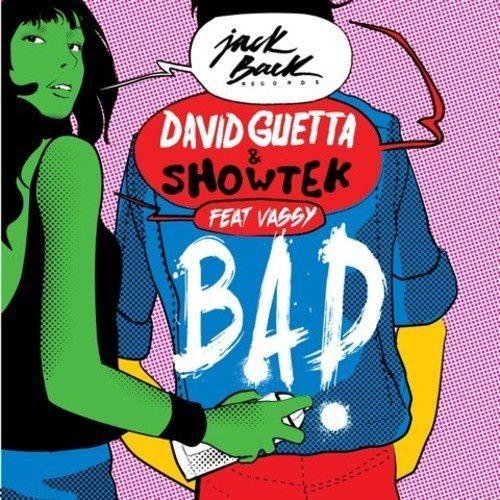 New : David Guetta &amp&#x3B; Showtek ft. Vassy - BAD (Original Mix)
