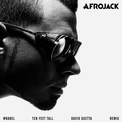 Preview : Afrojack - Ten Feet Tall (David Guetta Remix)