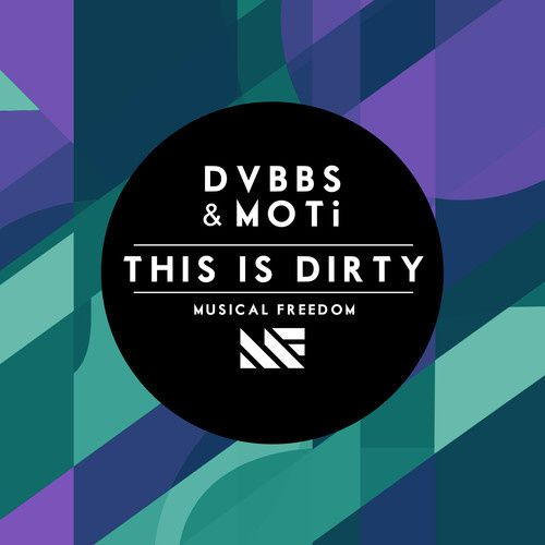 New : DVBBS &amp&#x3B; MOTi - This Is Dirty (Original Mix)