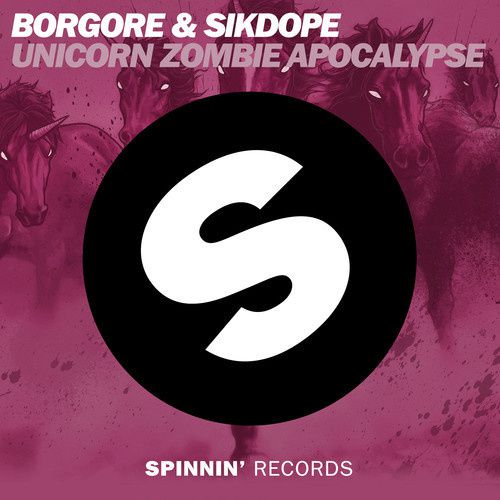 New : Borgore &amp&#x3B; Sikdope - Unicorn Zombie Apocalypse (Original Mix)