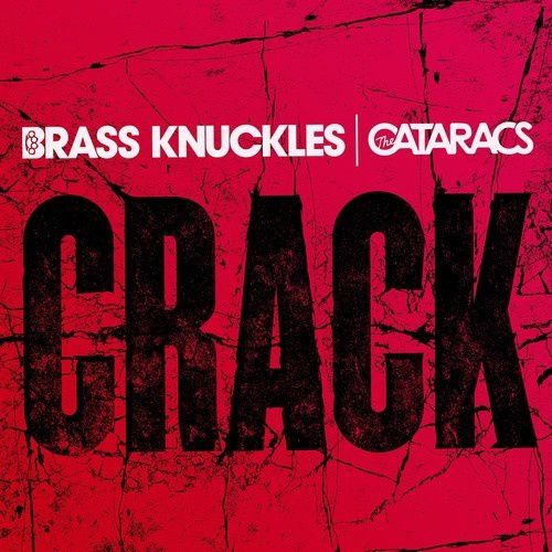 New : Brass Knuckles &amp&#x3B; The Cataracs - Crack