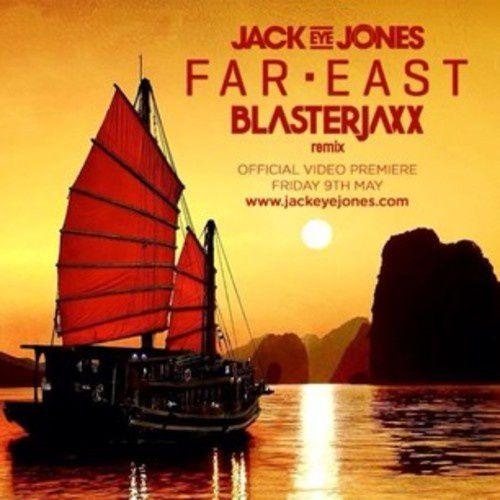 Preview : Jack Eye Jones - Far East (Blasterjaxx Remix)