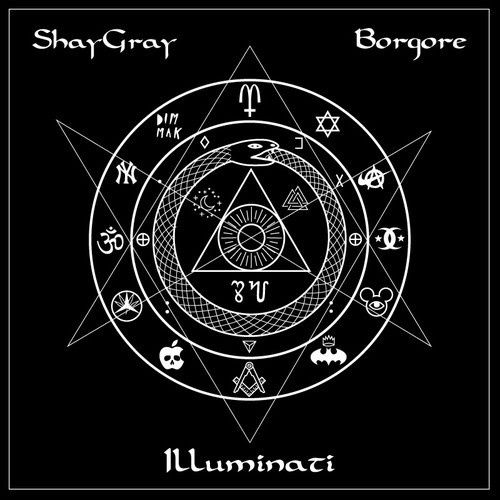 New : Shaygray &amp&#x3B; Borgore - Illuminati