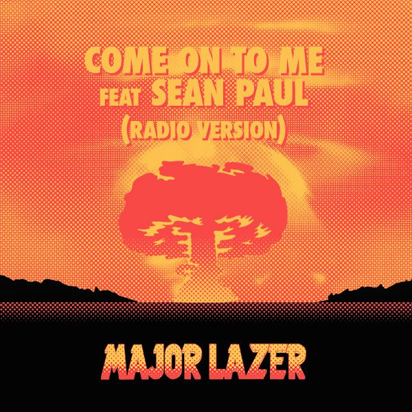 Clip : Major Lazer ft. Sean Paul - Come On To Me
