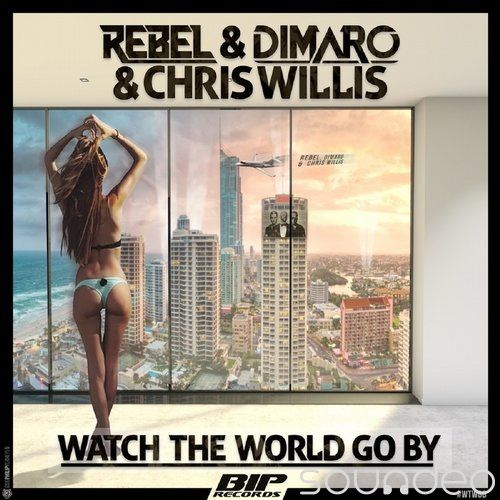 Teaser : Rebel &amp&#x3B; Dimaro &amp&#x3B; Chris Willis - Watch The World Go By