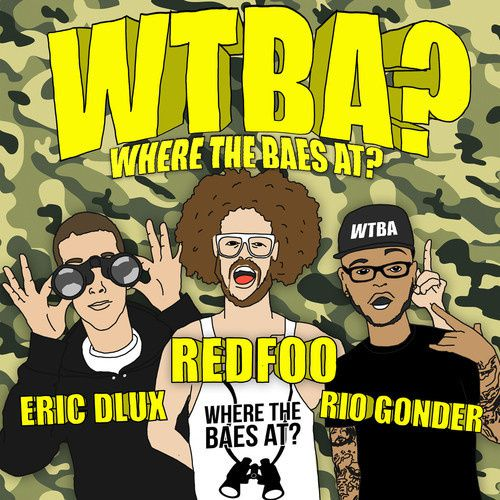New : Eric Dlux x Redfoo x Rio Gonder - Where The Baes At?