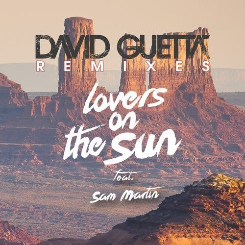 Preview : David Guetta Ft. Sam Martin - Lovers On The Sun (Blasterjaxx Remix)