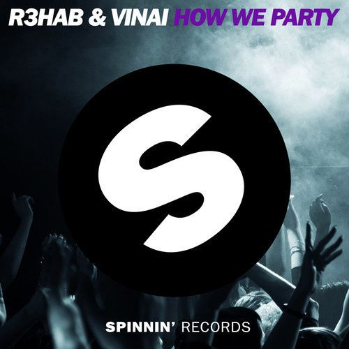 Clip : R3HAB &amp&#x3B; VINAI - How We Party