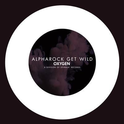 New : Alpharock - Get Wild (Original Mix)