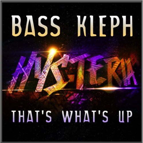 New : Bass Kleph - That's What's Up (Original Mix)