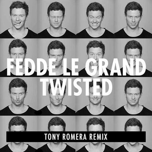 Remix : Fedde Le Grand - Twisted (Tony Romera Remix)