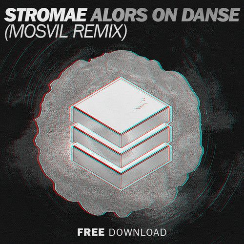 Remix : Stromae - Alors On Danse (Mosvil Remix)