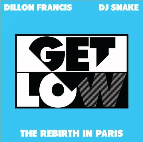 Remix : Dillon Francis &amp&#x3B; Dj Snake - Get Low (The Rebirth In Paris)