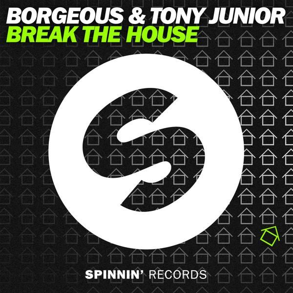 New : Borgeous &amp&#x3B; Tony Junior - Break The House (Original Mix)