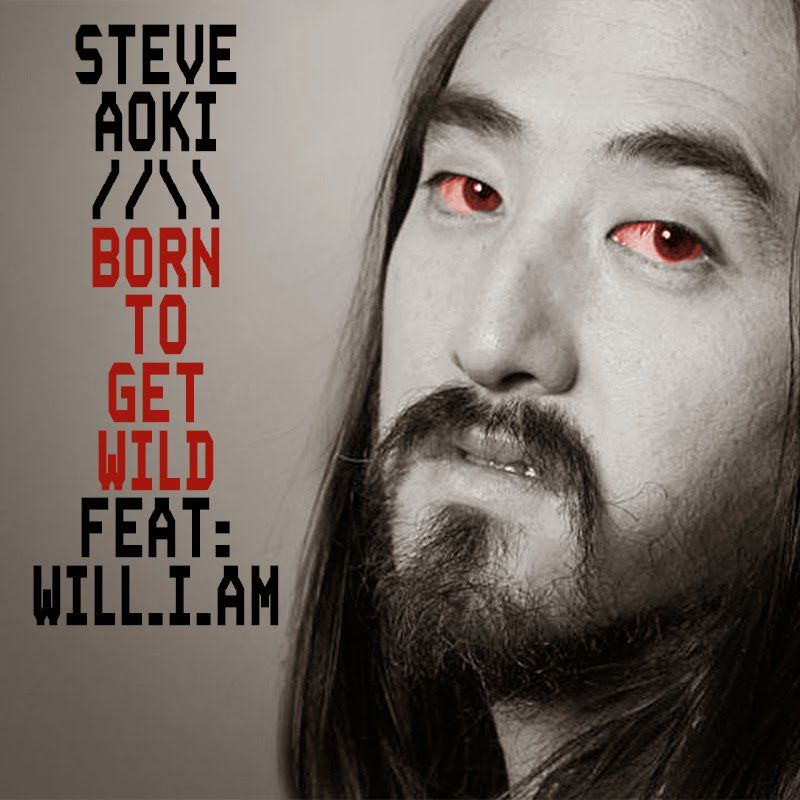 Clip : Steve Aoki feat. will.i.am - Born To Get Wild