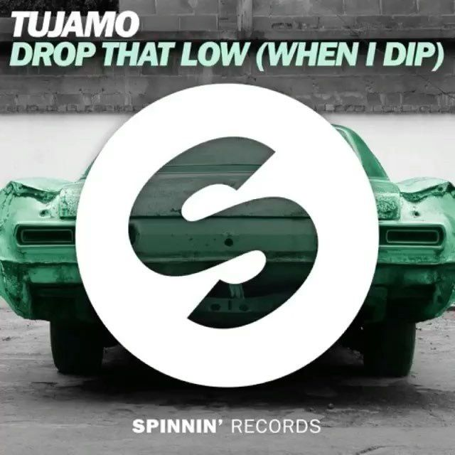 Clip : Tujamo - Drop That Low (When I Dip)