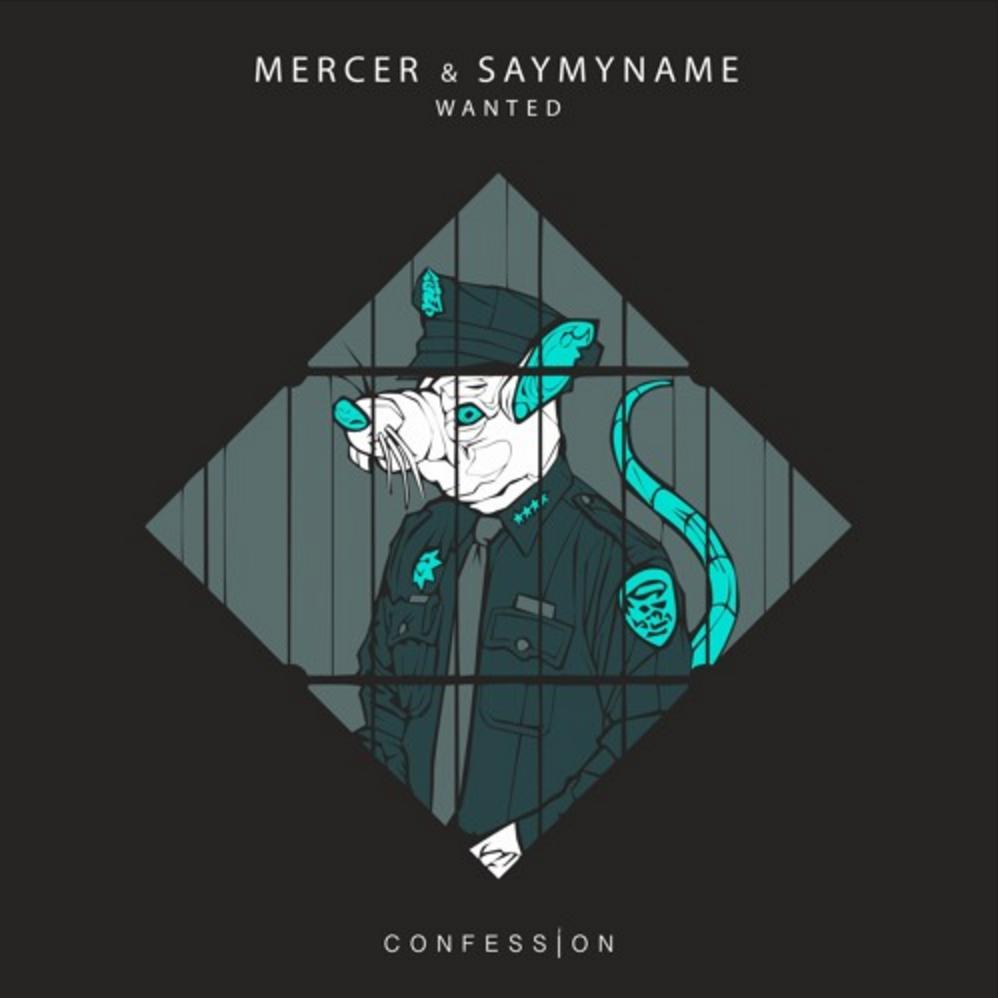 New : Mercer &amp&#x3B; SAYMYNAME - Wanted (Original Mix)