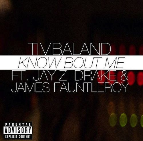New : Timbaland ft. Jay Z, Drake &amp&#x3B; James Fauntleroy - Know Bout Me