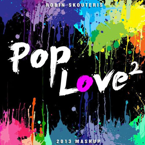 Mash Up : Robin Skouteris - Pop Love 2 (2013)