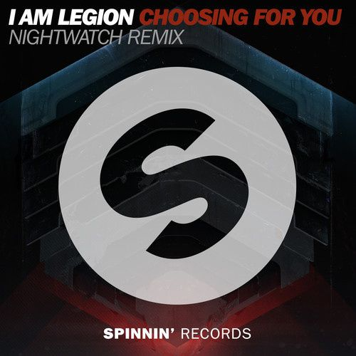 Remix : I Am Legion – Choosing For You (Nightwatch Remix)