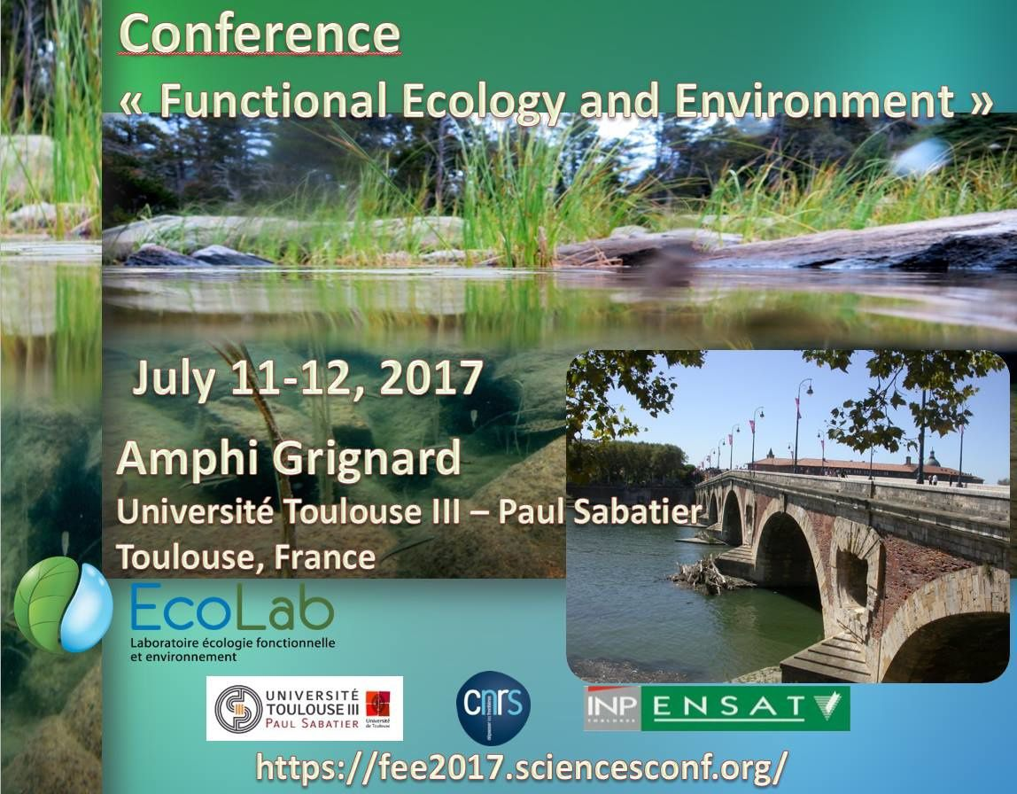 Conference: Functional Ecology and Environment, July 11-12, 2017 (Toulouse, France)