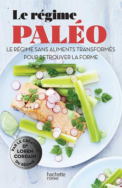♥ Lecture : Le régime paléo, le régime sans aliments transformés pour retrouver la forme de Loren Cordain. Super intéressant et complet pour ceux qui veulent s'y mettre!