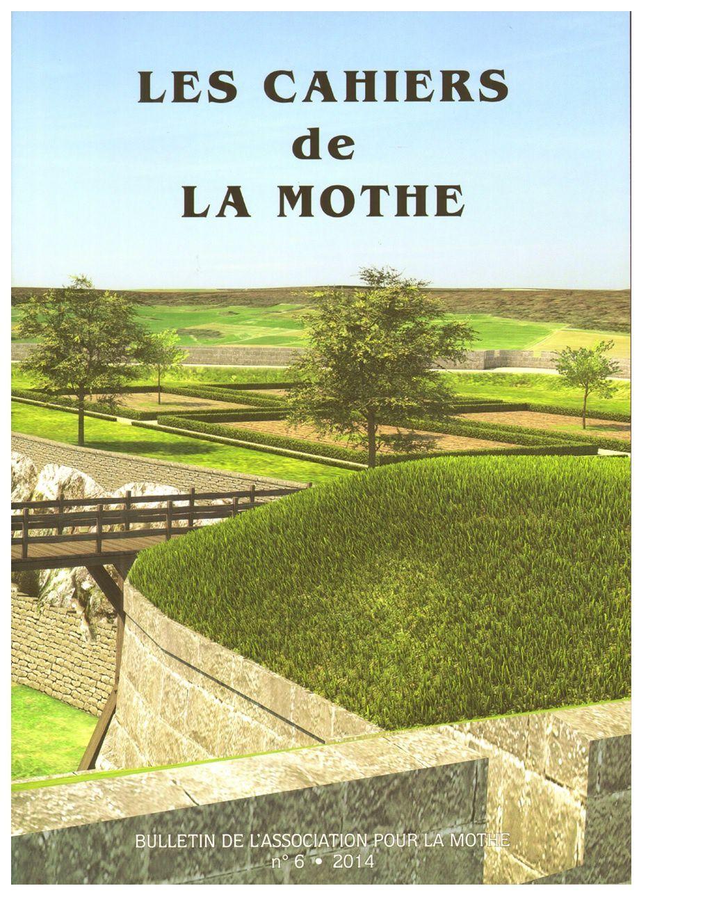 Le 6ème numéro des &quot&#x3B;Cahiers de La Mothe&quot&#x3B; est disponible (Association pour La Mothe)
