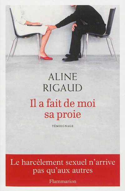 «Il a fait de moi sa proie» d'Aline Rigaud