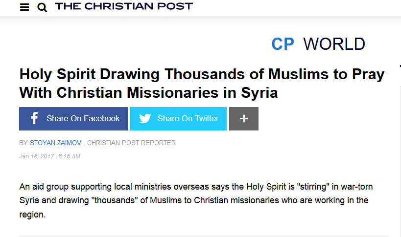 http://www.christianpost.com/news/holy-spirit-drawing-thousands-of-muslims-to-pray-with-christian-missionaries-in-syria-aid-group-173147/