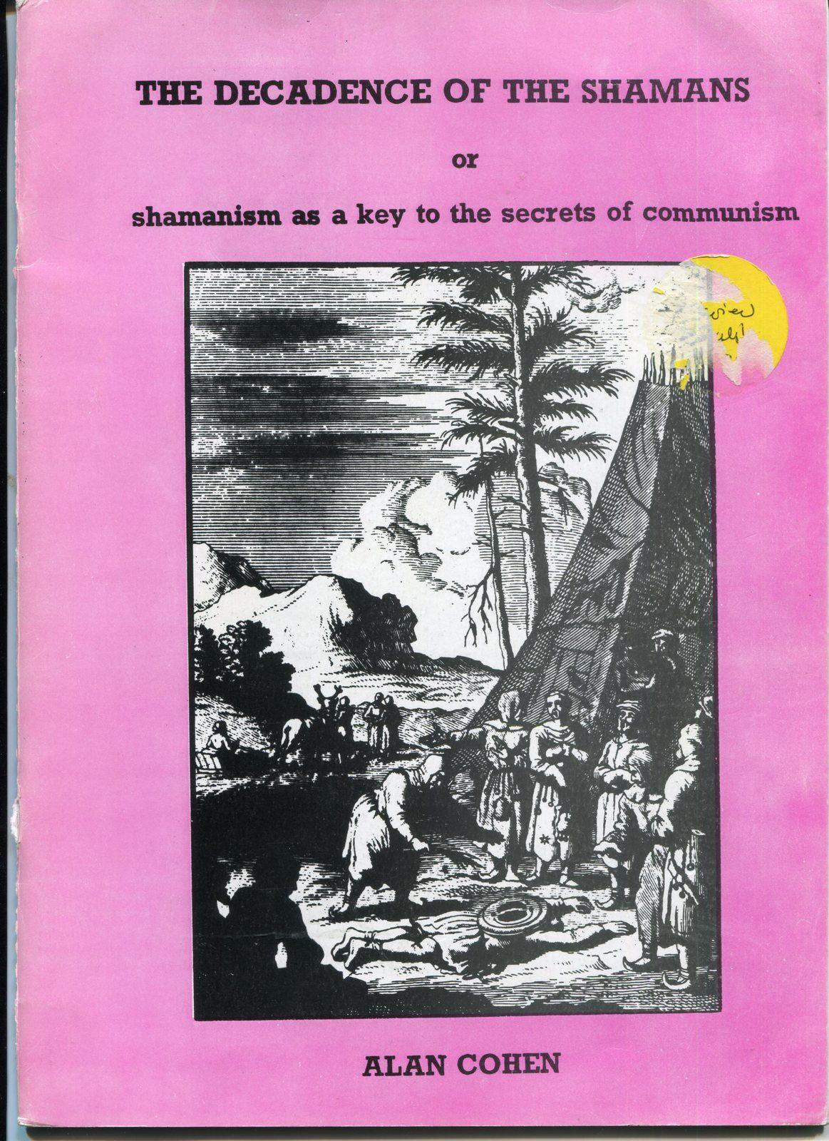 A mystical contribution to communism : shamanist commmunism, by Alan Cohen, 1991