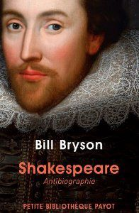 Shakespeare antibiographie/Bill Bryson