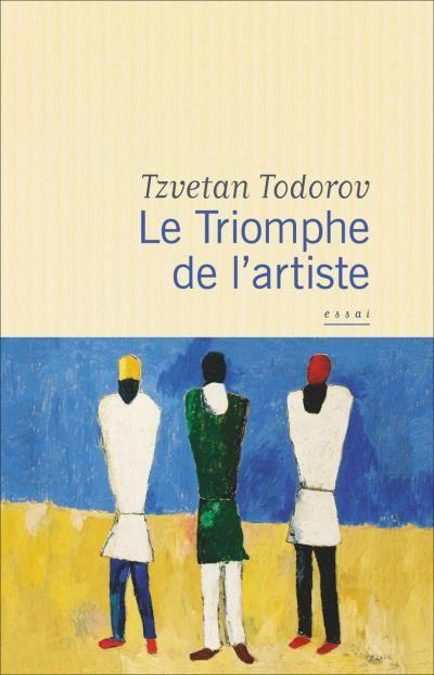 Le Triomphe de l'artiste/Tzvetan Todorov