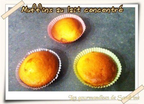 Muffins au lait concentré sucré ... Sandrine se prend pour Marie Pop !