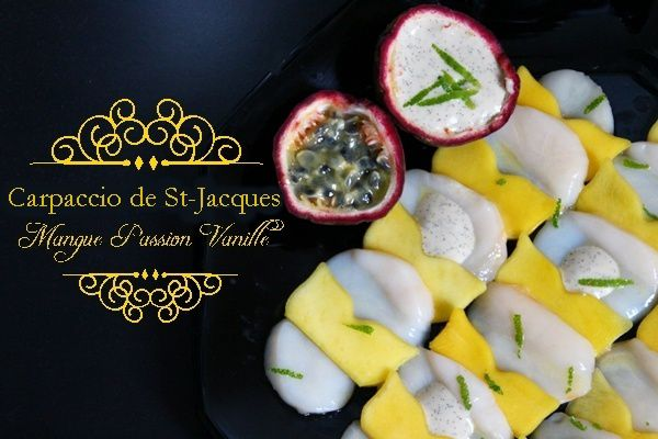 CARPACCIO DE ST JACQUES A LA MANGUE, VINAIGRETTE PASSION &amp&#x3B; CREME VANILLEE