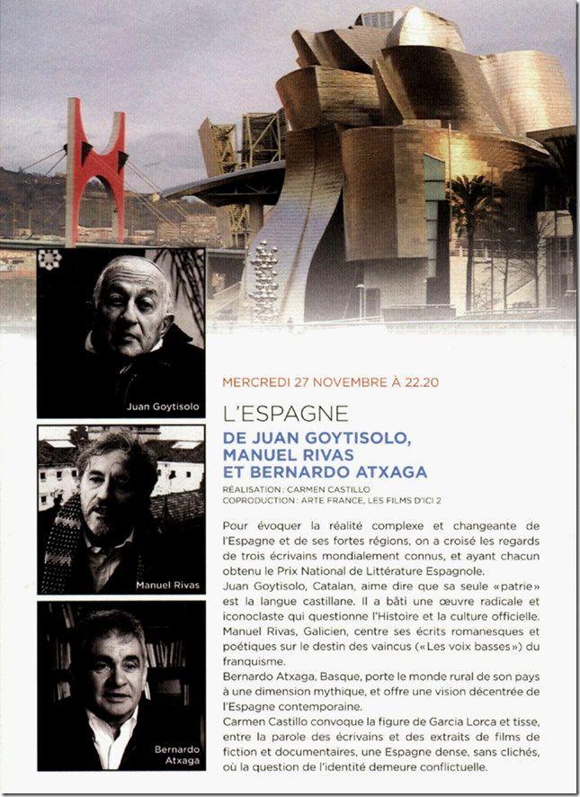Arte le 27 novembre documentaire de Carmen Castillo, écrivaine et cinéaste française d'origine chilienne, sur  L'Espagne de JUAN GOYTISOLO, MANUEL RIVAS et BERNANDO ATXAGA