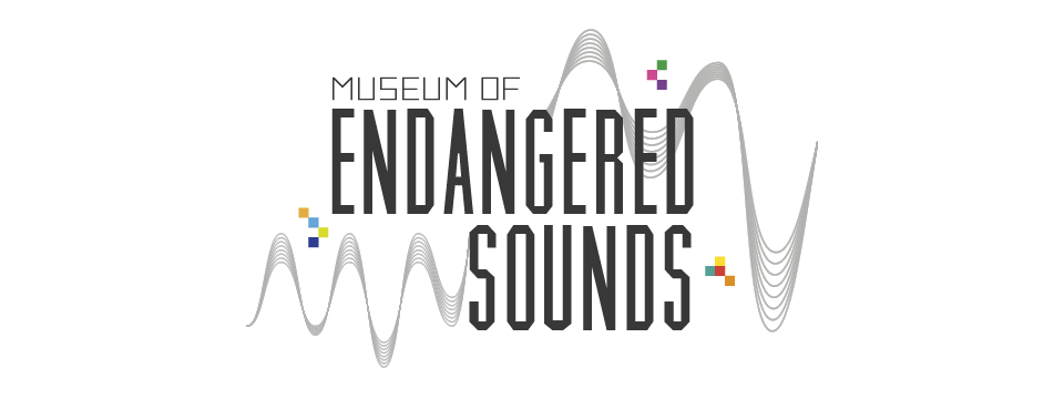 Museum of endangered sounds